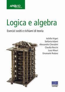 Filmarelalterita.it Logica e algebra. Esercizi svolti e richiami di teoria Image