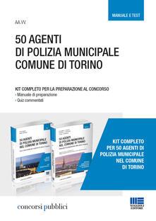 Recuperandoiltempo.it 50 agenti di polizia municipale nel Comune di Torino. Kit completo per la preparazione al concorso. Manuale di preparazione-Quiz commentati Image