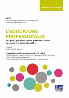Antondemarirreguera.es L' educatore professionale. Una guida per orientarsi nel mondo del lavoro e prepararsi ai concorsi pubblici Image