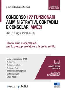 Concorso 177 funzionari amministrativi, contabili e consolari MAECI. Teoria, quiz e videolezioni per la prova preselettiva e la prova scritta.pdf