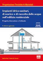 Impianti idrico-sanitari, di scarico e di raccolta delle acque nell'edilizia residenziale. Progetto, esecuzione e collaudo
