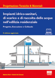 Impianti idrico-sanitari, di scarico e di raccolta delle acque nelledilizia residenziale. Progetto, esecuzione e collaudo.pdf