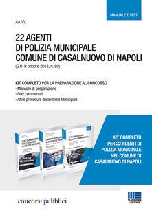 22 agenti di polizia municipale. Comune di Casalnuovo di Napoli. Kit completo per la preparazione al concorso. Con aggiornamento online