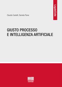 Giusto processo e intelligenza artificiale - Castelli Claudio Piana Daniela - wuz.it
