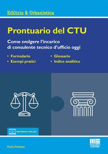 Lpgcsostenible.es Prontuario del CTU. Come svolgere l'incarico di consulente tecnico d'ufficio oggi. Con aggiornamento online Image