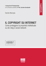 Il copyright su internet. Come proteggere la proprietà intellettuale su siti, blog e social network