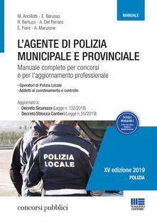 L agente di polizia municipale e provinciale. Manuale completo per i concorsi e laggiornamento professionale.pdf