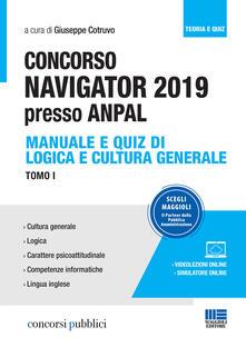 Concorso Navigator 2019 presso ANPAL. Con videolezioni e simulatore online. Vol. 1: Manuale e quiz di logica e cultura generale..pdf