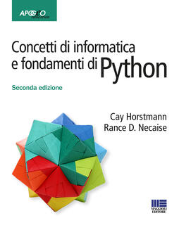 Libro Concetti di informatica e fondamenti di Python Cay S. Horstmann Rance D. Necaise