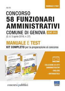 Concorso 58 funzionari amministrativi Comune di Genova (Cat. D1). Manuale e test. Kit completo per la preparazione al concorso.pdf