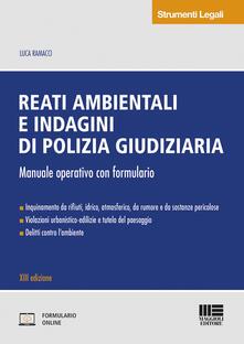 Daddyswing.es Reati ambientali e indagini di polizia giudiziaria. Manuale operativo con formulario. Con CD-ROM Image