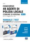 Concorso 49 agenti di polizia locale comune di Verona (Cat. C). Manuale e test. Kit completo per la preparazione al concorso