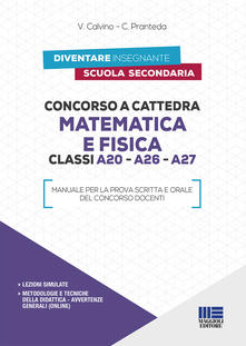 Concorso a cattedra matematica e fisica. Classi A20, A26, A27.pdf