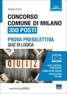 Rallydeicolliscaligeri.it Concorso Comune di Milano. 350 posti. Prova preselettiva. Quiz di logica. Con videolezioni Image