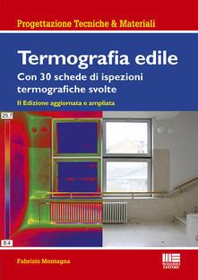 Steamcon.it Termografia edile. Con 23 schede di ispezioni termografiche svolte Image