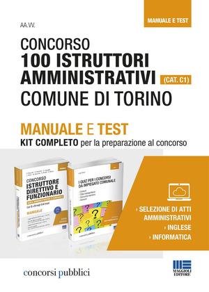 Concorso 100 istruttori amministrativi (Cat. C1). Comune di Torino. Manuale e test. Kit completo per la preparazione al concorso