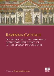 Tegliowinterrun.it Ravenna Capitale. Disciplina degli atti negoziali Inter Vivos nelle fonti di IV - VII secolo, in Occidente Image
