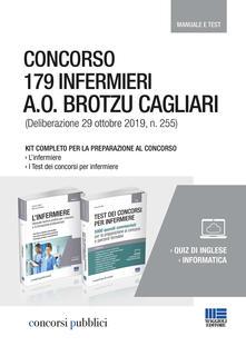 Capturtokyoedition.it Concorso 179 infermieri A. O. Brotzu Cagliari (Deliberazione 29 ottobre 2019, n. 255). Kit completo per la preparazione al concorso. Manuale e test Image