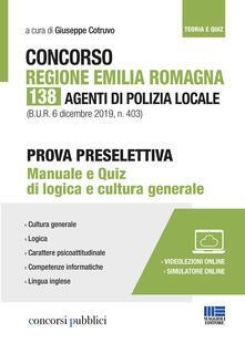 Daddyswing.es Concorso Regione Emilia Romagna. 138 agenti di polizia locale. Prova preselettiva. Manuale e quiz di logica e cultura generale. Con Contenuto digitale per accesso on line Image