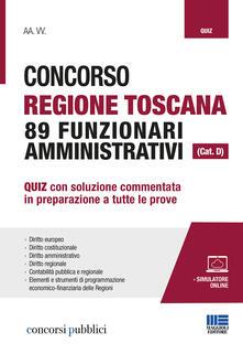 Ipabsantonioabatetrino.it Concorso Regione Toscana 89 funzionari amministrativi (Cat. D). Quiz con soluzione commentata in preparazione a tutte le prove. Con software di simulazione Image