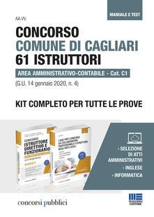 Concorso Comune di Cagliari 61 istruttori area amministrativo-contabile. Cat. C1 (G.U. 14 gennaio 2020, n. 4). Kit completo per tutte le prove. Manuale e test. Con Contenuto digitale per accesso on line.pdf