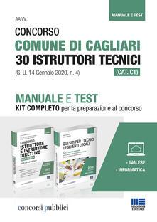 Grandtoureventi.it Concorso Comune di Cagliari 30 Istruttori tecnici (CAT. C1) (G. U. 14 Gennaio 2020, n. 4). Manuale e Test. Kit completo per la preparazione al concorso Image