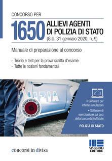 Concorso per 1650 allievi agenti di Polizia di Stato (G.U. 31 gennaio 2020, n. 9). Manuale di preparazione al concorso. Con software di simulazione.pdf