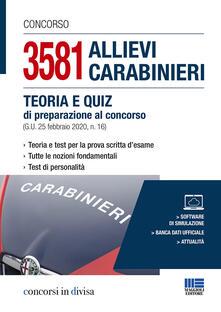 Capturtokyoedition.it Concorso 3581 allievi carabinieri. Teoria e quiz di preparazione al concorso (G.U. 25 febbraio 2020, n. 16). Con software di simulazione Image