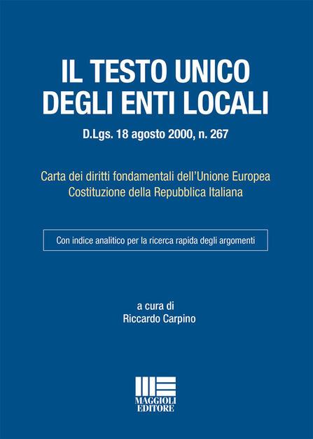 Il Testo Unico Degli Enti Locali Riccardo Carpino Libro Maggioli Editore I Codici Tascabili Ibs