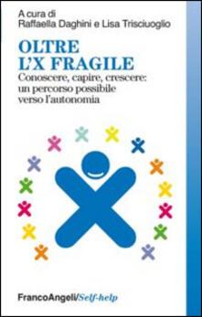 Oltre lX fragile. Conoscere, capire, crescere: un percorso possibile verso lautonomia.pdf
