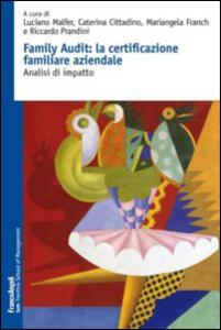 Family audit: la certificazione familiare aziendale. Analisi di impatto