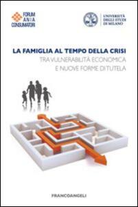 La famiglia al tempo della crisi. Tra vulnerabilità economica e nuove forme di tutela