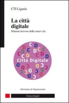 La città digitale. Sistema nervoso della smart city.pdf