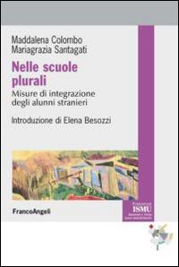 Nelle scuole plurali. Misure d'integrazione degli alunni stranieri