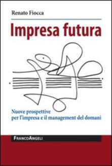 Secchiarapita.it Impresa futura. Nuove prospettive per l'impresa e il management del domani Image