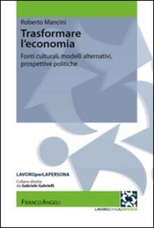 Tegliowinterrun.it Trasformare l'economia. Fonti culturali, modelli alternativi, prospettive politiche Image