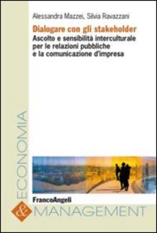 Dialogare con gli stakeholder. Ascolto e sensibilità interculturale per le relazioni pubbliche e la comunicazione dimpresa.pdf