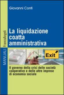 La liquidazione coatta amministrativa. Il governo della crisi delle società cooperative e delle altre imprese di economia sociale.pdf