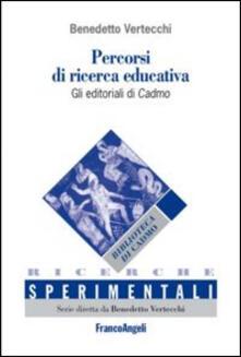 Percorsi di ricerca educativa. Gli editoriali di Cadmo-Itinerarios de investigación educativa. Los editoriales de Cadmo.pdf