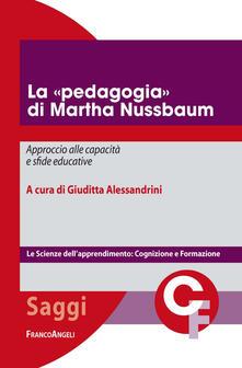 La «pedagogia» di Martha Nussbaum. Approccio alle capacità e sfide educative.pdf