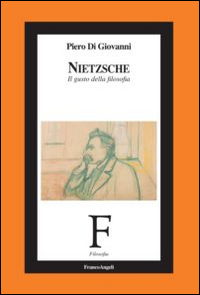 Nietzsche. Il gusto della f...