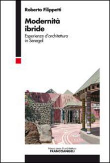Modernità ibride. Esperienze darchitettura in Senegal.pdf