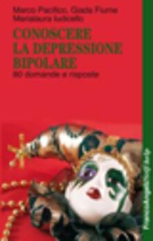 Conoscere la depressione bipolare. 80 domande e risposte.pdf