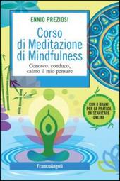 Corso di meditazione di mindfulness. Conosco, conduco, calmo il mio pensare