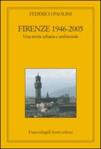 Firenze 1946-2005. Una storia urbana e ambientale