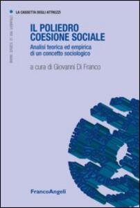 Il poliedro coesione sociale. Analisi teorica ed empirica di un concetto sociologico