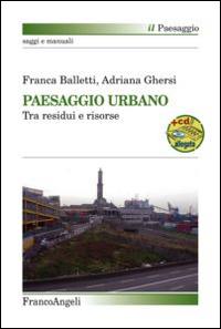 Paesaggio urbano. Tra residui e risorse