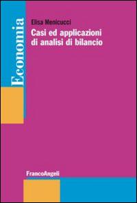 Casi ed applicazioni di analisi di bilancio - Menicucci Elisa - wuz.it