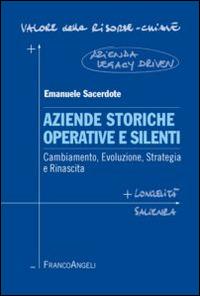 Aziende storiche operative e silenti. Cambiamento, evoluzione, strategia e rinascita - Sacerdote Emanuele - wuz.it