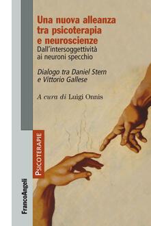 Ilmeglio-delweb.it Una nuova alleanza tra psicoterapia e neuroscienze. Dall'intersoggettività ai neuroni specchio. Dialogo tra Daniel Stern e Vittorio Gallese Image